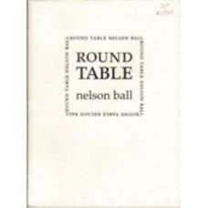 BALL, Nelson: Round Table